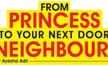 FROM PRINCESS TO YOUR NEXT DOOR NEIGHBOUR!