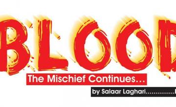 BLOOD - The Mischief Continues…