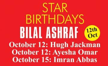 STAR BIRTHDAYS BILAL ASHRAF