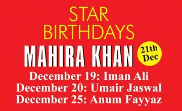 STAR BIRTHDAYS MAHIRA KHAN