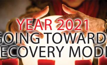 YEAR 2021 GONG TOWARDS RECOVERY MODE!
