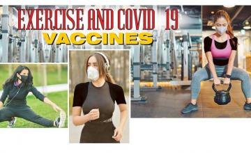 EXERCISE AND COVID-19 VACCINES