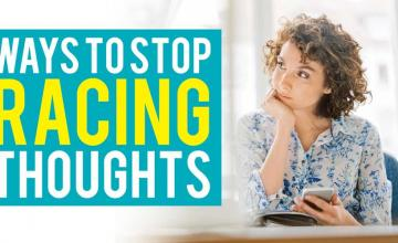 WAYS TO STOP RACING THOUGHTS